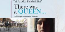 Yi As Akh Padshah Bai (There Was a Queen)